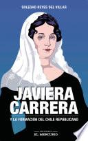 Javiera Carrera. Y la formación del Chile republicano