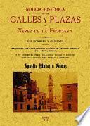 Jerez de la Frontera. Noticia Historica de Las Calles Y Plazas