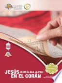 JESÚS (CON ÉL SEA LA PAZ) EN EL CORÁN