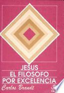 Jesús el Filósofo por Excelencia