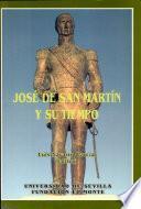 José de San Martín y su tiempo