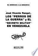 José Vicente Rangel, los perros de la guerra y el secreto militar en Venezuela