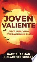 Joven Valiente: ¡vive Una Vida Extraordinaria!
