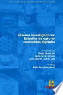 Jóvenes investigadores: Estudios de caso en contenidos digitales