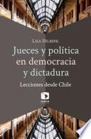 Jueces y política en democracia y dictadura