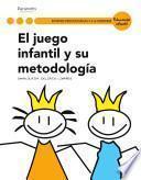 JUEGO INFANTIL Y SU METODOLOGIA