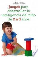 Juegos para desarrollar la inteligencia del niño de 2 a 3 años