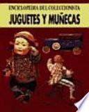 Juguetes y Muñecas. Enciclopedia del coleccionista