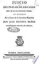 Juicio del tratado de educacion del Cesareo Pozzi. lo escribia por el honor de la literatura Española Don Juan Bautista Muñoz cosmògrafo mayor de indias