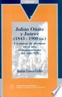 Julián Oñate y Juárez (1843-1990 ca)