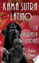 Kama Sutra Latino: la Sagrada Unidad