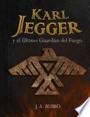 Karl Jegger y el Último Guardián del Fuego