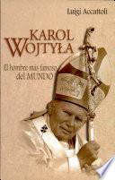 Karol Wojtyla: el hombre más famoso del siglo XX 1a. reim.