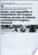 Kinder- und Jugendhilfe in Deutschland und Uruguay auf der Suche nach neuen Formen methodischen Handelns. Enfoques Metodológicos de las Políticas Sociales de Infancia y Juventud en Uruguay y Alemania