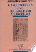 L'arquitectura civil del segle XVII a Barcelona