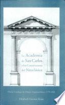 La Academia de San Carlos Y Los Constructores Del Neoclasico