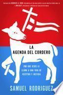 La Agenda del Cordero: Por Que Jesus Le Llama A una Vida de Rectitud y Justicia = The Lamb's Agenda
