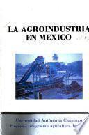 La agroindustria en México