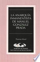 La anarquía inmanentista de Manuel González Prada