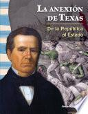 La anexión de Texas: De la República al Estado (The Annexation of Texas: From Republic to Statehood)
