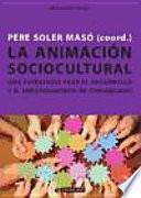 La animación sociocultural : una estrategia para el desarrollo y el empoderamiento de comunidades