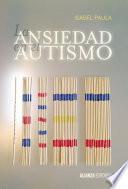 La ansiedad en el autismo
