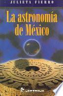 La Astronomia de Mexico