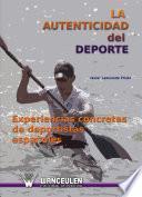 La autenticidad del deporte. Experiencias concretas de deportistas españoles