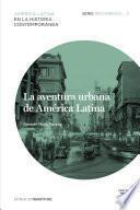 La aventura urbana de América Latina. Recorridos_3