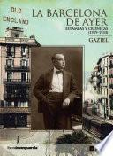 La Barcelona de ayer. Estampas y crónicas (1919-1933)