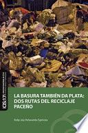 La basura también da plata: dos rutas del reciclaje paceño