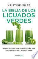 La biblia de los licuados verdes (Colección Vital)