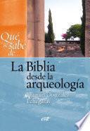 La Biblia desde la arqueología