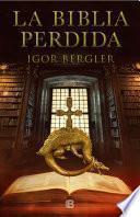 La Biblia Perdida / the Lost Bible