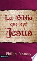 La Biblia que leyó Jesús