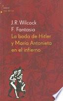 La boda de Hitler y Maria Antonieta en el infierno
