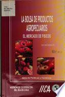 La Bolsa de Productos Agropecuarios El Mercado de Fisicos