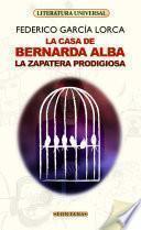 La casa de Bernarda Alba / La zapatera prodigiosa
