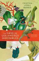 La Casa de Los Amores Imposibles (Edición Especial) / The House of Impossible Love