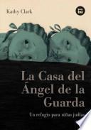 La Casa del Angel de la Guarda / Guardian Angel House