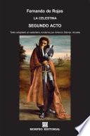 La Celestina. Segundo acto (texto adaptado al castellano moderno por Antonio Gálvez Alcaide)