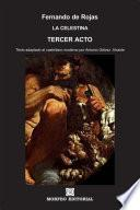 La Celestina. Tercer acto (texto adaptado al castellano moderno por Antonio Gálvez Alcaide)