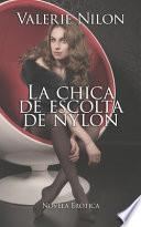 La Chica de Escolta de Nylon - Novela Erótica