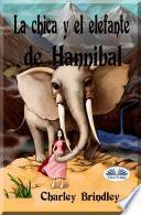 La Chica Y El Elefante De Hannibal