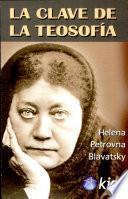 La Clave de la Teosofía. Ed. Actualizada y revisada.
