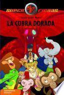 La cobra dorada (Serie Superfieras 7)