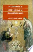 La Cofradía de la Virgen del Pilar de Zaragoza de Quito