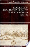 La Colección diplomática de Santa Clara de Moguer, 1280-1483
