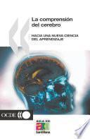 La comprensión del cerebro Hacia una nueva ciencia del aprendizaje