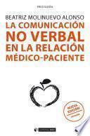 La comunicación no verbal en la relación médico-paciente (nueva edición revisada)